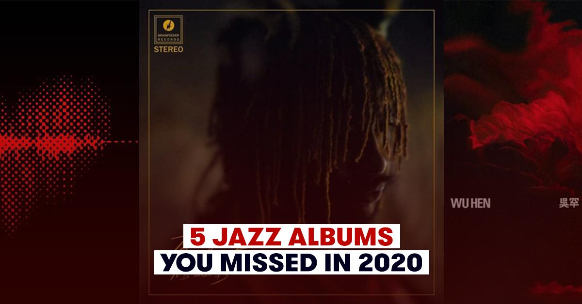 5 Jazz Albums You Missed in 2020