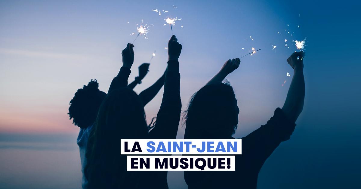 La Saint-Jean en musique!
