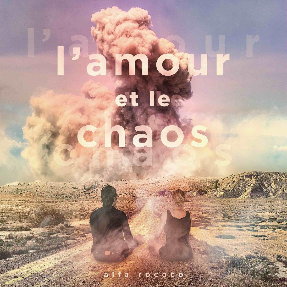 07.L'Amour et le chaos d'Alfa Rococo