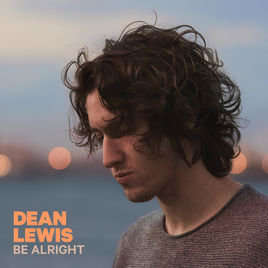 Be Alright by Dean Lewis
