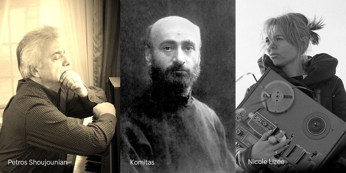 Petros Shoujounian, Komitas, Nicole Lizée