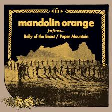 Belly of The Beast - Mandolin Orange