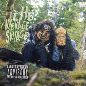 Snotty Nose Rez Kids - The Average Sauvage