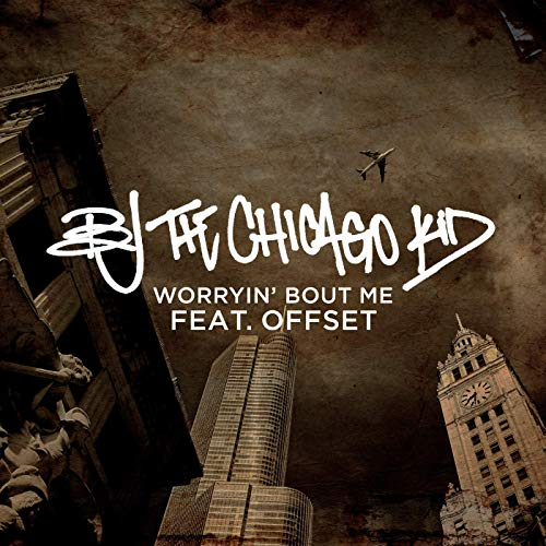 Worryin' Bout Me – BJ The Chicago Kid ft. Offset