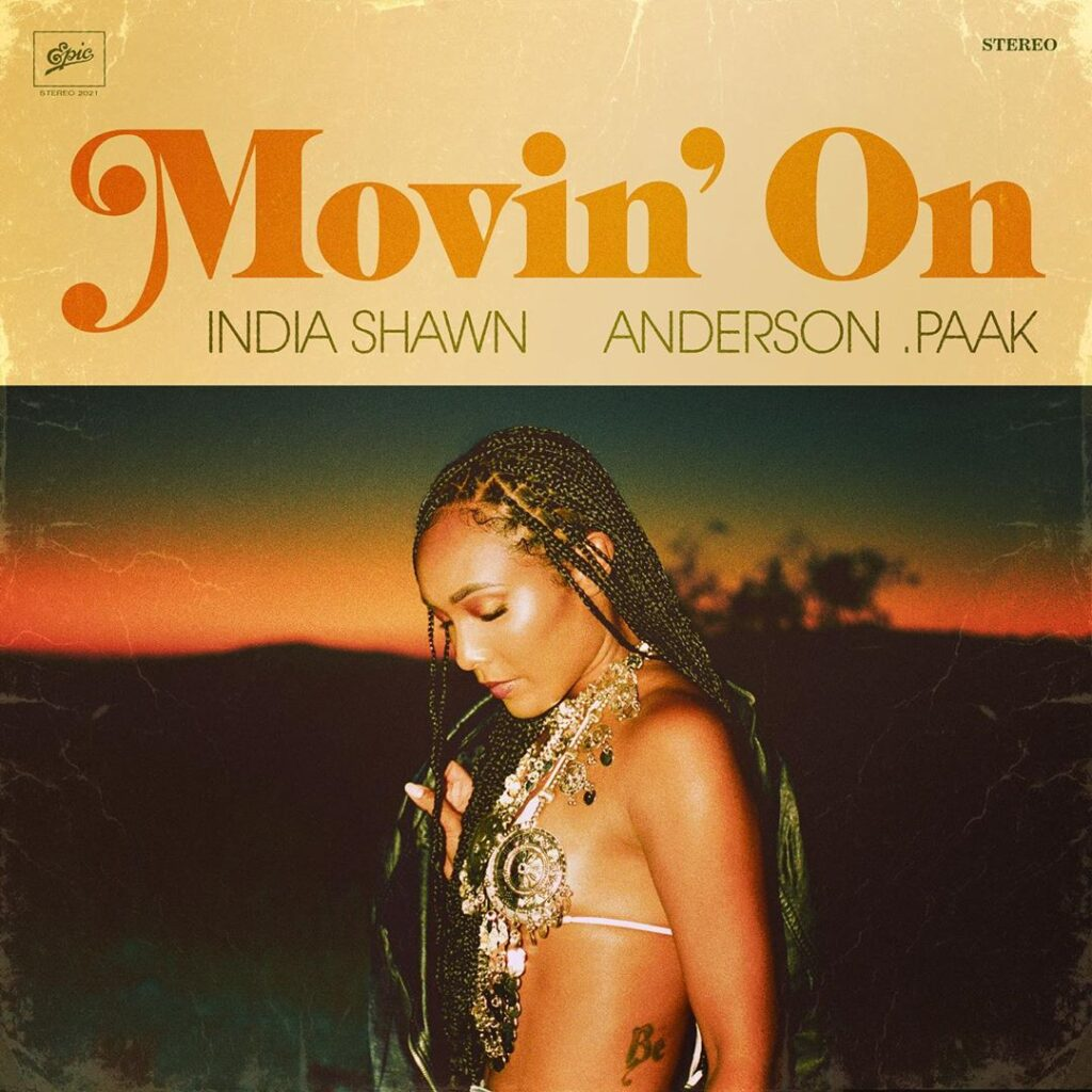 """Movin' On"" by India Shawn ft. Anderson.Paak"